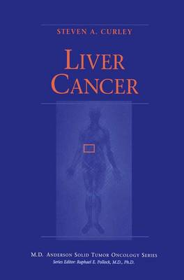 Liver Cancer - MD Anderson Solid Tumor Oncology Series (Paperback)