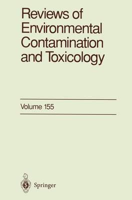 Reviews of Environmental Contamination and Toxicology - Reviews of Environmental Contamination and Toxicology 155 (Paperback)