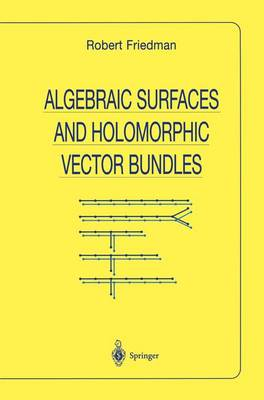 Algebraic Surfaces and Holomorphic Vector Bundles - Universitext (Paperback)