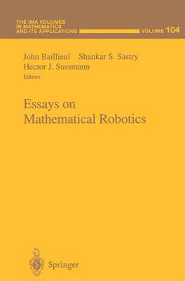 Essays on Mathematical Robotics - The IMA Volumes in Mathematics and its Applications 104 (Paperback)