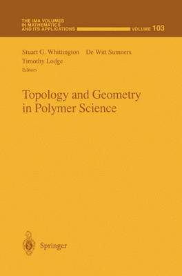 Topology and Geometry in Polymer Science - The IMA Volumes in Mathematics and its Applications 103 (Paperback)