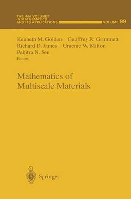 Mathematics of Multiscale Materials - The IMA Volumes in Mathematics and its Applications 99 (Paperback)