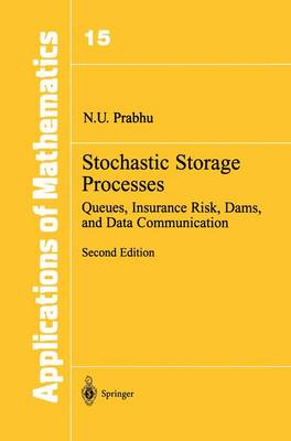 Stochastic Storage Processes: Queues, Insurance Risk, Dams, and Data Communication - Stochastic Modelling and Applied Probability 15 (Paperback)