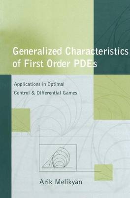 Generalized Characteristics of First Order PDEs: Applications in Optimal Control and Differential Games (Paperback)