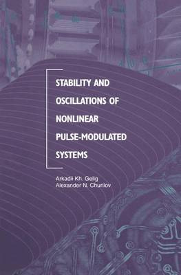Stability and Oscillations of Nonlinear Pulse-Modulated Systems (Paperback)