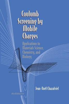 Coulomb Screening by Mobile Charges: Applications to Materials Science, Chemistry, and Biology (Paperback)