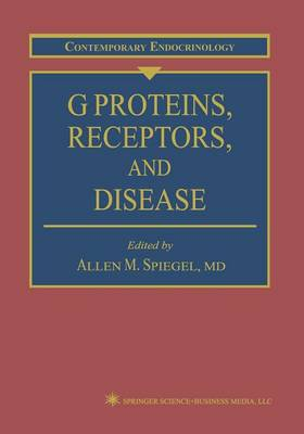 G Proteins, Receptors, and Disease - Contemporary Endocrinology 6 (Paperback)