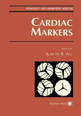 Cardiac Markers - Pathology and Laboratory Medicine (Paperback)