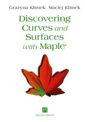 Discovering Curves and Surfaces with Maple (R) (Paperback)