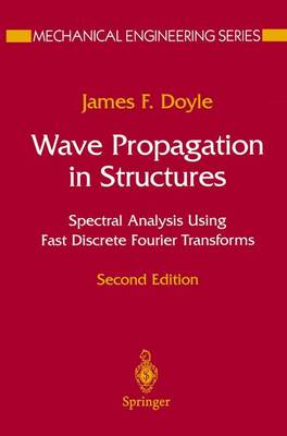 Wave Propagation in Structures: Spectral Analysis Using Fast Discrete Fourier Transforms - Mechanical Engineering Series (Paperback)