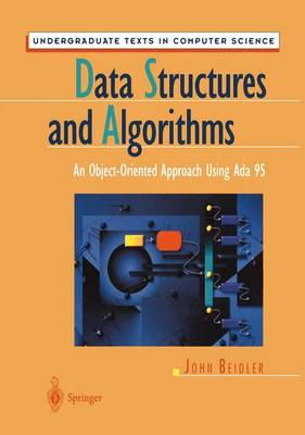 Data Structures and Algorithms: An Object-Oriented Approach Using Ada 95 - Undergraduate Texts in Computer Science (Paperback)