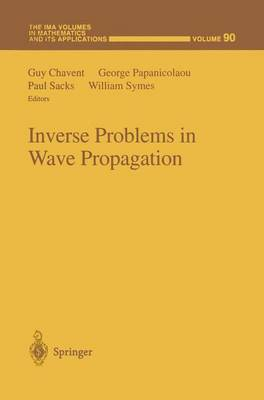Inverse Problems in Wave Propagation - The IMA Volumes in Mathematics and its Applications 90 (Paperback)