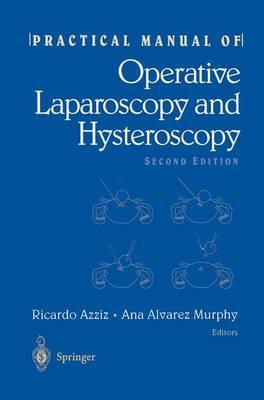 Practical Manual of Operative Laparoscopy and Hysteroscopy (Paperback)