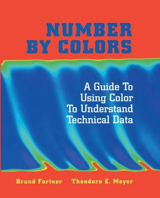 Number by Colors: A Guide to Using Color to Understand Technical Data (Paperback)