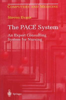 The PACE System: An Expert Consulting System for Nursing - Computers and Medicine (Paperback)