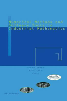 Numerical Methods and Software Tools in Industrial Mathematics (Paperback)
