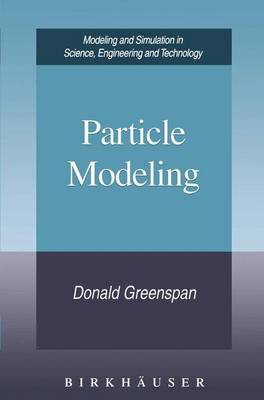 Particle Modeling - Modeling and Simulation in Science, Engineering and Technology (Paperback)