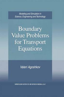 Boundary Value Problems for Transport Equations - Modeling and Simulation in Science, Engineering and Technology (Paperback)