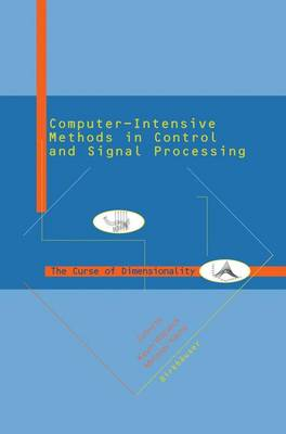 Computer Intensive Methods in Control and Signal Processing: The Curse of Dimensionality (Paperback)
