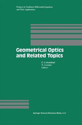 Geometrical Optics and Related Topics - Progress in Nonlinear Differential Equations and Their Applications 32 (Paperback)