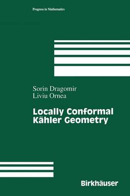 Locally Conformal Kahler Geometry - Progress in Mathematics 155 (Paperback)