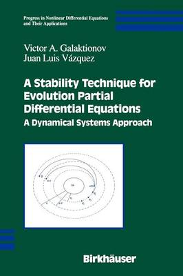A Stability Technique for Evolution Partial Differential Equations: A Dynamical Systems Approach - Progress in Nonlinear Differential Equations and Their Applications 56 (Paperback)
