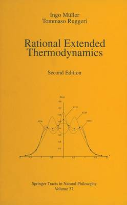 Rational extended thermodynamics - Springer Tracts in Natural Philosophy 37 (Paperback)