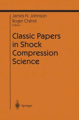 Classic Papers in Shock Compression Science - Shock Wave and High Pressure Phenomena (Paperback)