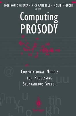 Computing PROSODY: Computational Models for Processing Spontaneous Speech (Paperback)