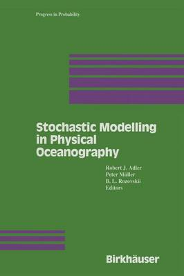 Stochastic Modelling in Physical Oceanography - Progress in Probability 39 (Paperback)