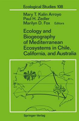 Ecology and Biogeography of Mediterranean Ecosystems in Chile, California, and Australia - Ecological Studies 108 (Paperback)