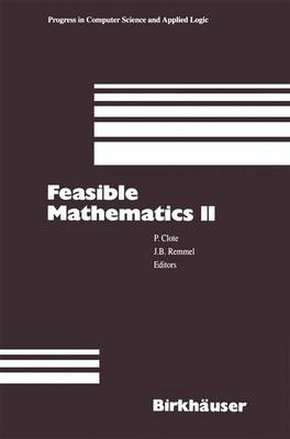 Feasible Mathematics II - Progress in Computer Science and Applied Logic 13 (Paperback)