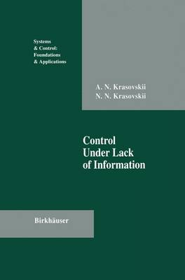 Control Under Lack of Information - Systems & Control: Foundations & Applications (Paperback)