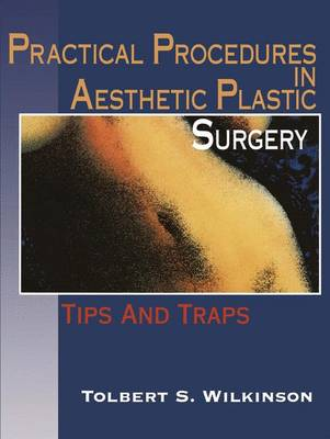 Practical Procedures in Aesthetic Plastic Surgery: Tips and Traps (Paperback)