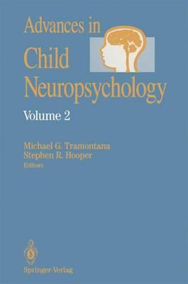 Advances in Child Neuropsychology - Advances in Child Neuropsychology 2 (Paperback)