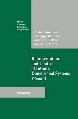 Representation and Control of Infinite Dimensional Systems - Systems & Control: Foundations & Applications (Paperback)