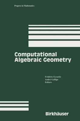 Computational Algebraic Geometry - Progress in Mathematics 109 (Paperback)