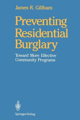 Preventing Residential Burglary: Toward More Effective Community Programs (Paperback)
