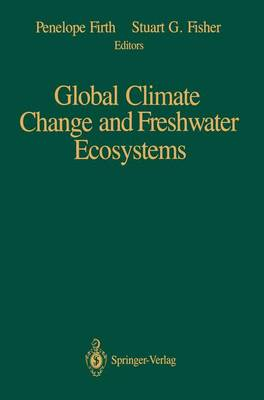 Global Climate Change and Freshwater Ecosystems (Paperback)