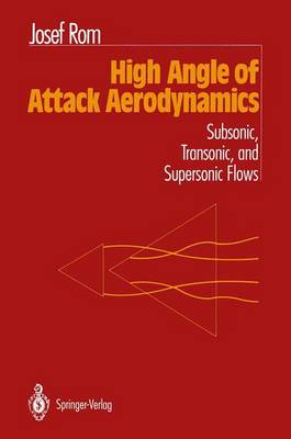 High Angle of Attack Aerodynamics: Subsonic, Transonic, and Supersonic Flows (Paperback)