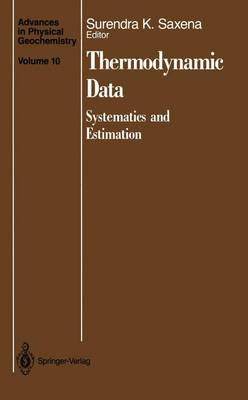 Thermodynamic Data: Systematics and Estimation - Advances in Physical Geochemistry 10 (Paperback)