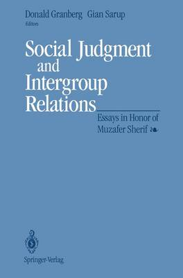 Social Judgment and Intergroup Relations: Essays in Honor of Muzafer Sherif (Paperback)