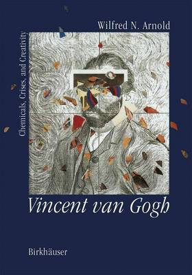Vincent van Gogh:: Chemicals, Crises and Creativity (Paperback)