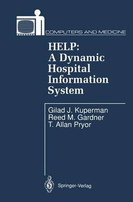 HELP: A Dynamic Hospital Information System - Computers and Medicine (Paperback)