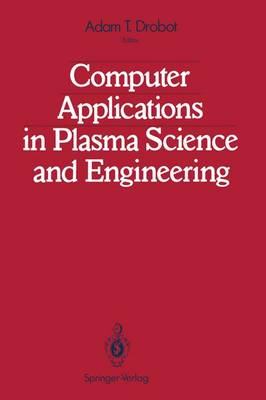Computer Applications in Plasma Science and Engineering (Paperback)