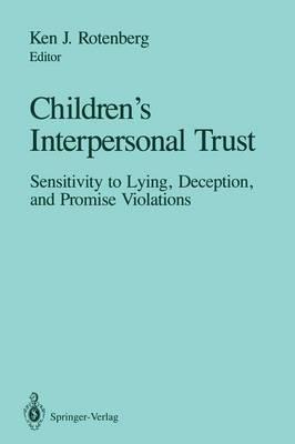 Children's Interpersonal Trust: Sensitivity to Lying, Deception and Promise Violations (Paperback)
