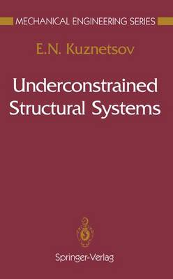 Underconstrained Structural Systems - Mechanical Engineering Series (Paperback)