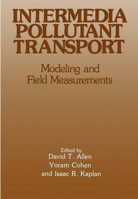 Intermedia Pollutant Transport: Modeling and Field Measurements (Paperback)