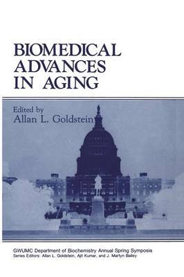 Biomedical Advances in Aging - Gwumc Department of Biochemistry and Molecular Biology Annual Spring Symposia (Paperback)