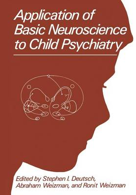 Application of Basic Neuroscience to Child Psychiatry (Paperback)